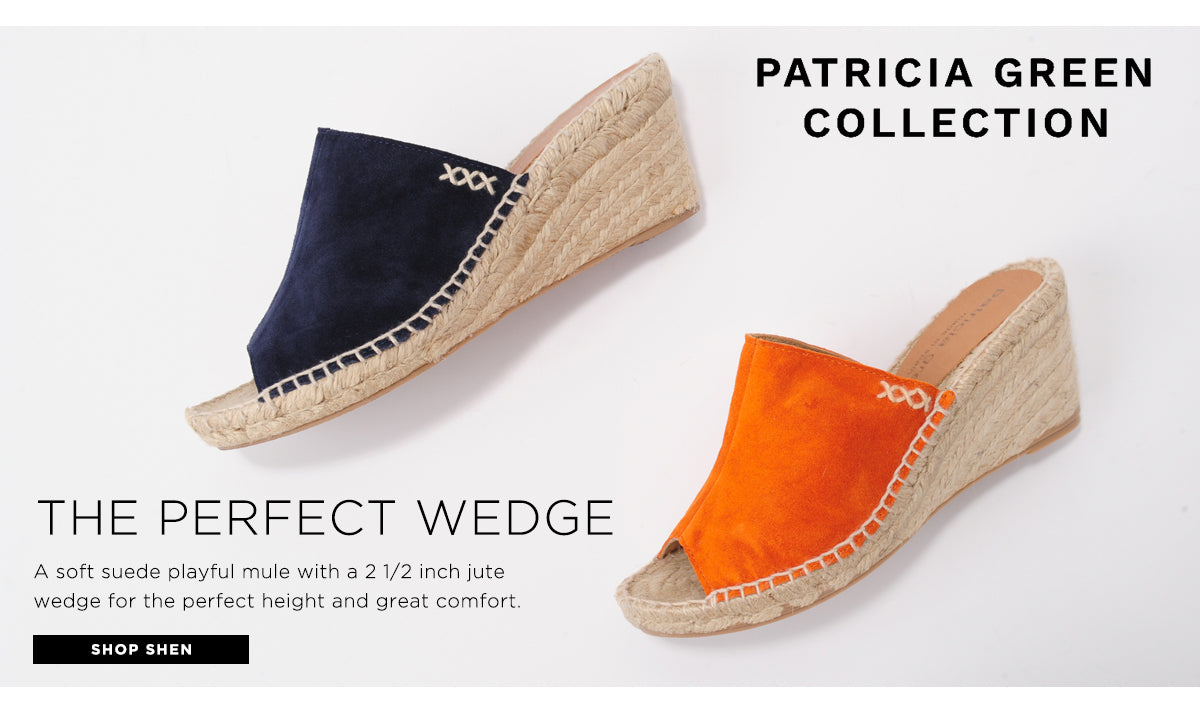 Patricia Green Collection. The Perfect Wedge. A soft suede playful mule with a 2 1/2 inch jute wedge for the perfect height and great comfort.