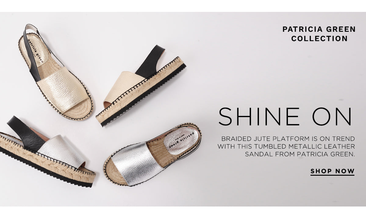 Patricia Green Collection. Shine On. Braided jute platform is on trend with this tumbled metallic leather sandal from Patricia Green. Shop now.
