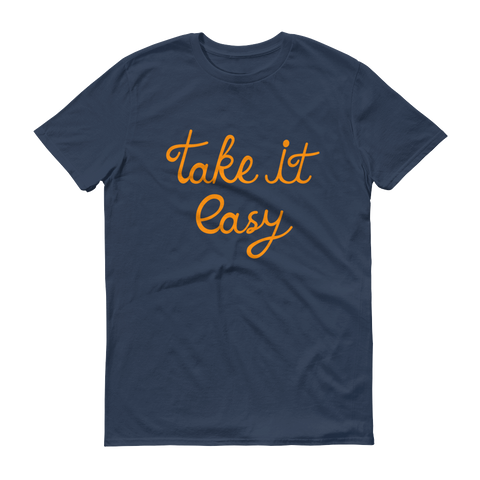 """Take it Easy"" Adult T-Shirt"