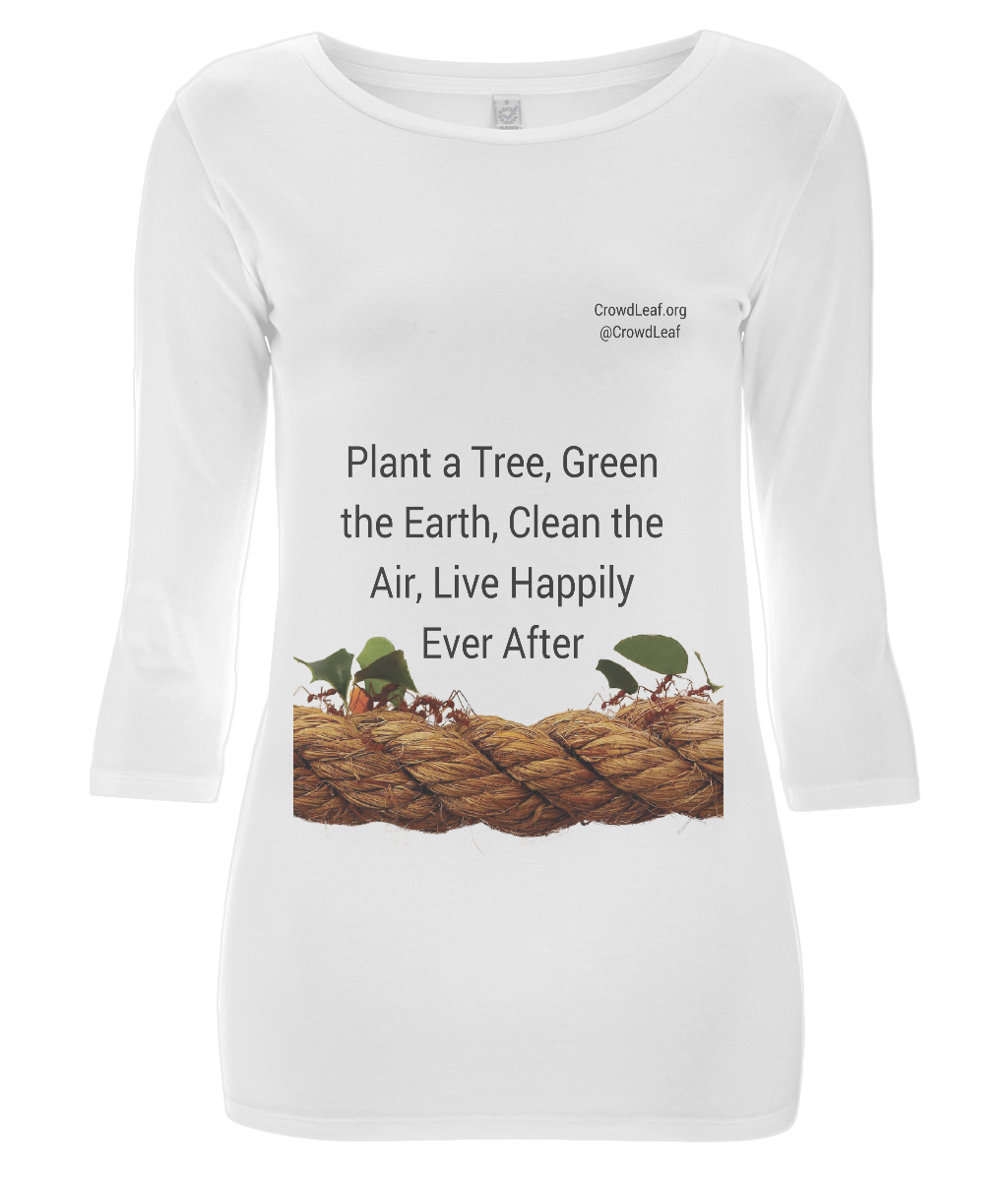 CrowdLeaf Women's 3/4 Sleeve Stretch T-Shirt Plant a Tree, Green the Earth, Clean the Air, Live Happily Ever After - Black Type