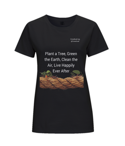 CrowdLeaf Classic Jersey Women's T-Shirt Plant a tree, Green the Earth, Clean the Air, Live Happily Ever After - White Type