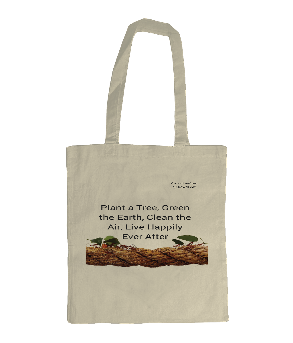 EarthAware Organic Spring Tote Plant a Tree, Green the Earth, Clean the Air, Live Happily Ever After - Black Type