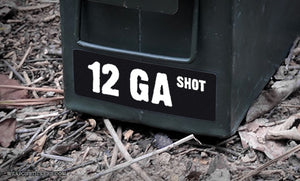 Ammo Label: 12 GA SHOT