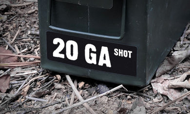 Ammo Label: 20 GA SHOT