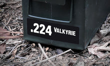 Ammo Label: .224 Valkyrie