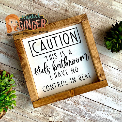 CAUTION: this is a kids bathroom I have no control in here hand painted wooden sign
