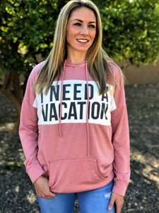 I NEED A VACATION HOODIE IN DUSTY PINK