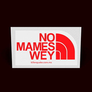 Sticker No mames wey - Killer Quake