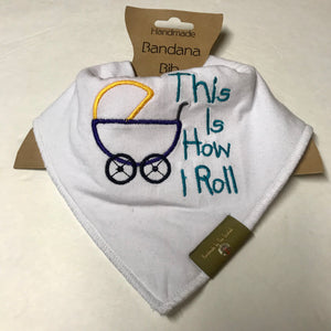 """This Is How I Roll"" Bandana Bib"