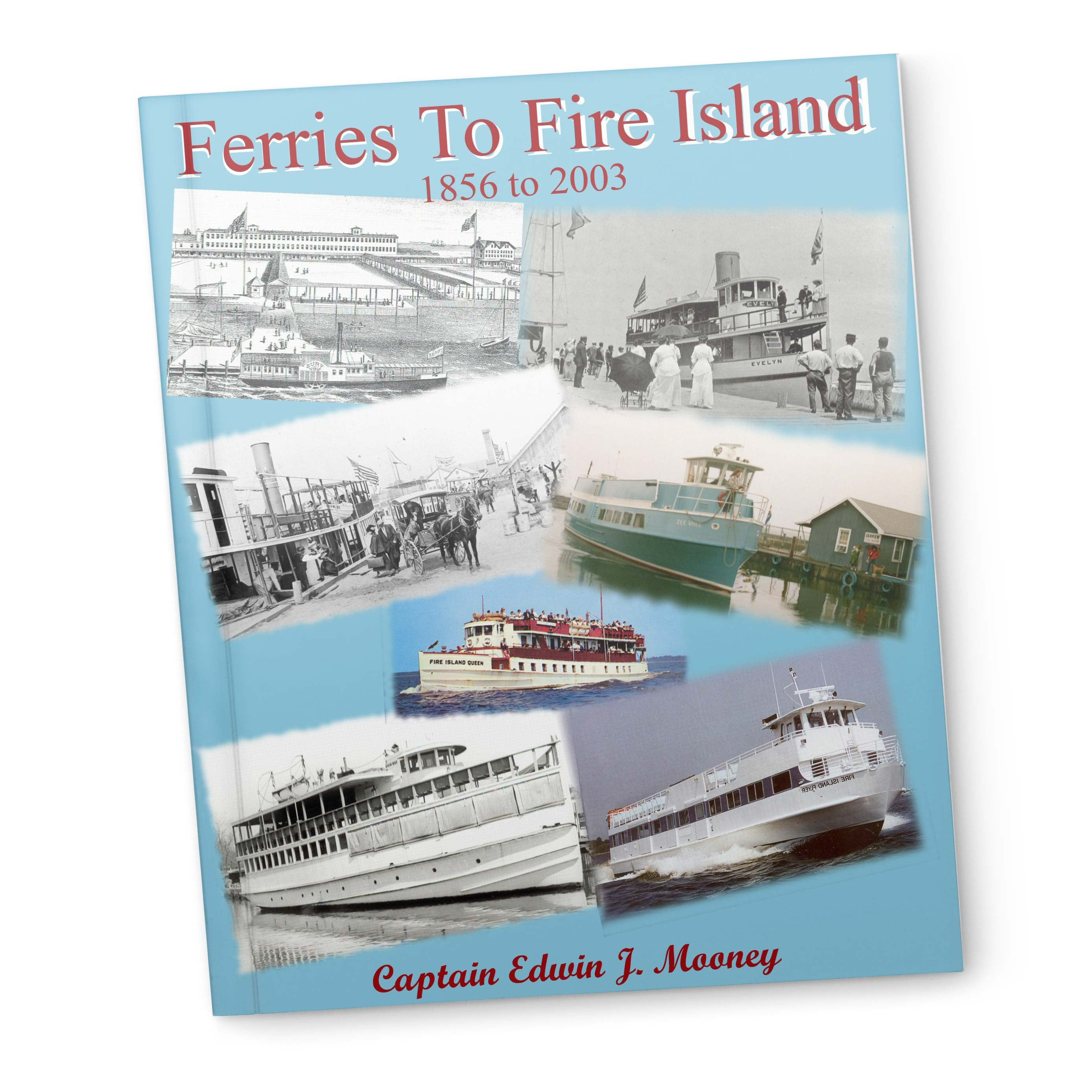Ferries To Fire Island By: Capt. Ed Mooney