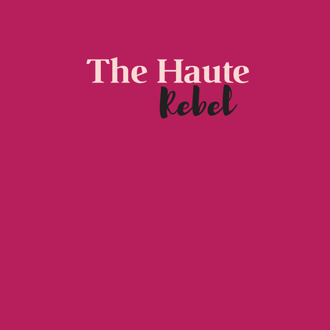 The Haute Rebel