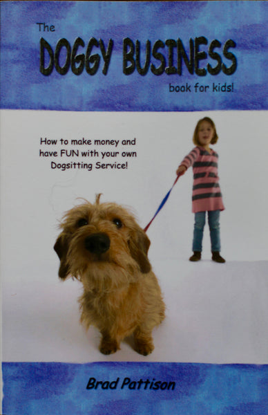 The Doggy Business book for kids! by Brad Pattison