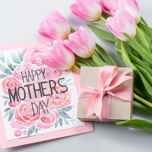 Reminder: Mother's Day is Just Around the Corner!