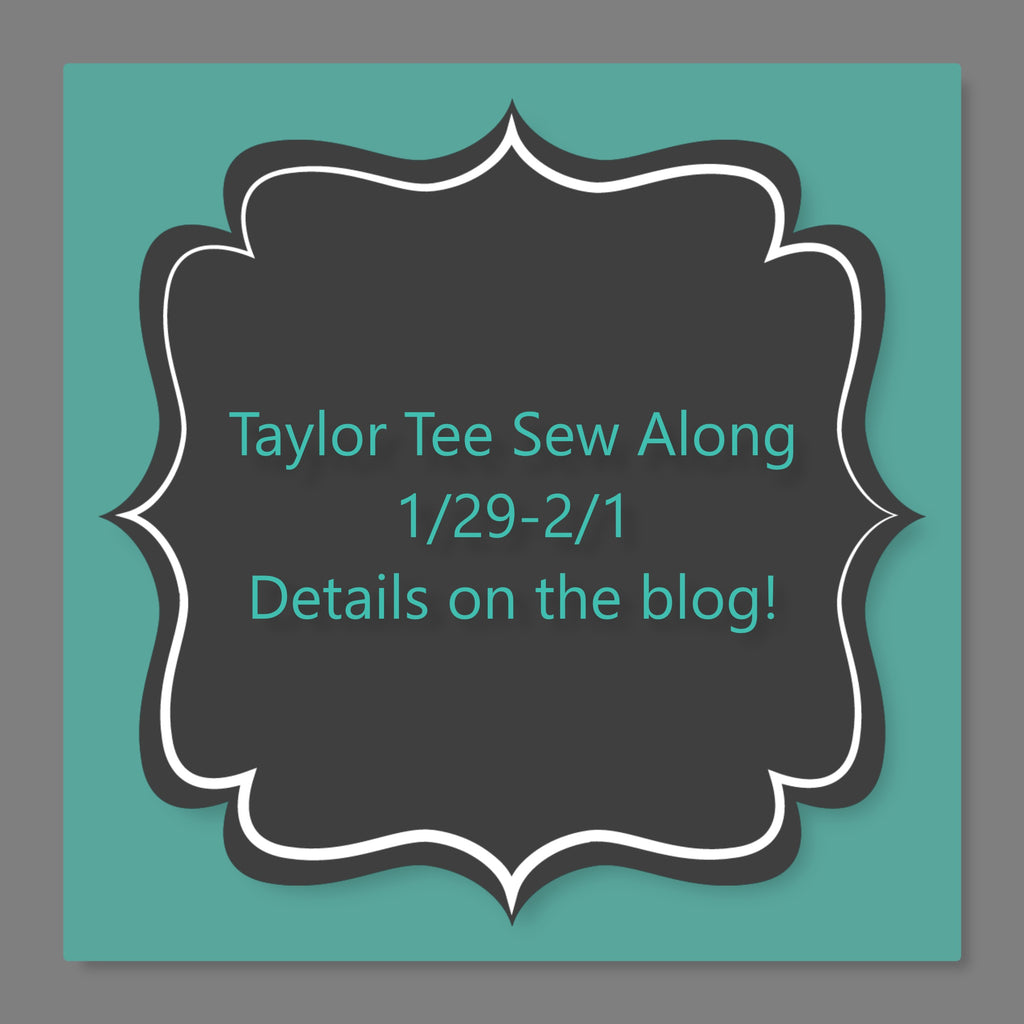 Taylor Tee Sew Along 1/29-2/1