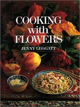 Cooking with Flowers by Jenny Leggatt