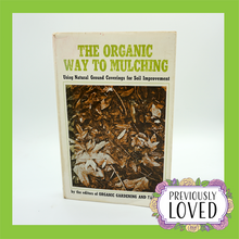 The Organic Way to Mulching by Robert Rodale