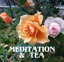Meditation + Tea in the Garden