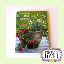 Quick and Easy Container Gardening by Tessa Eveleigh