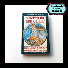Seekers of the Healing Energy by Mary Coddington