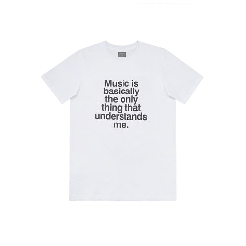Music Is Basically The Only Thing That Understands Me T-Shirt - White