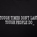 Tough Times Don't Last T-Shirt - White