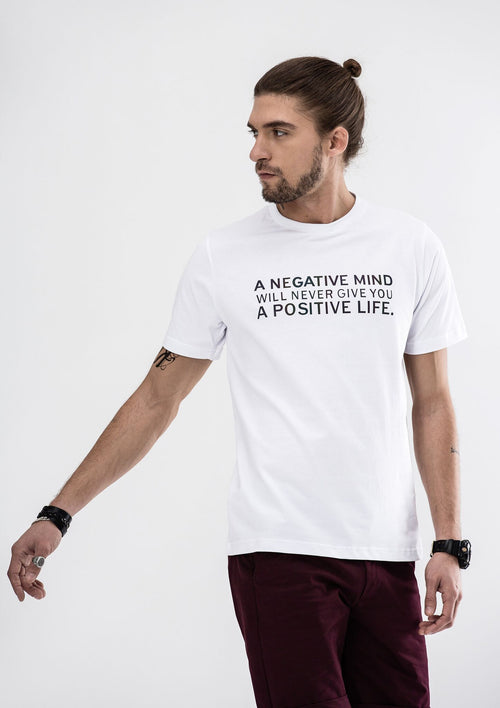 A Negative Mind Will Never Give You A Positive Life T-Shirt - White