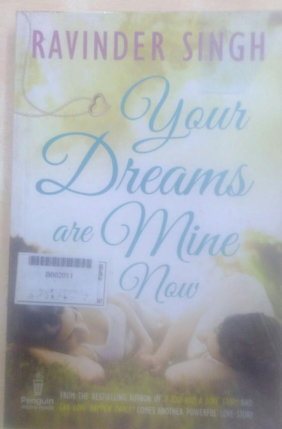 Your dreams are mine now by raviner singh