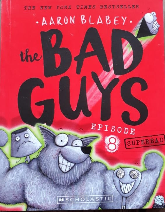 The Bad Guys - Episode 8 Aaron Blabey
