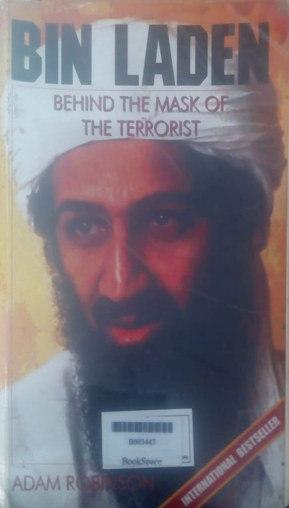 Bin Laden: Behind the Mask of the Terrorist by Adam Robinson
