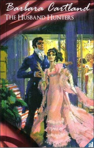 The Husband Hunters by Barbara Cartland