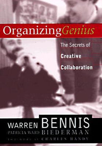 Organizing Genius: The Secrets of Creative Collaboration by Warren G. Bennis