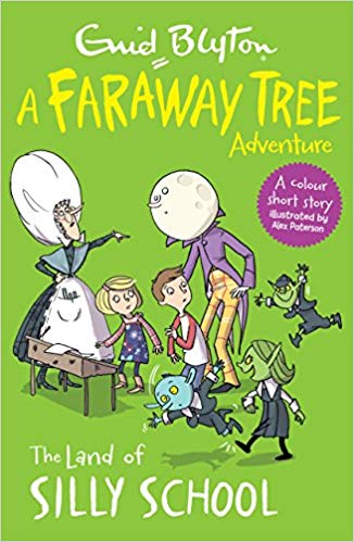 The Land of Silly School: A Faraway Tree Adventure (Blyton Young Readers) by Enid Blyton