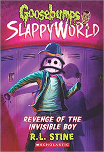 GOOSEBUMPS SLAPPYWORLD #9: REVENGE OF THE INVISIBLE BOY by R. L. Stine