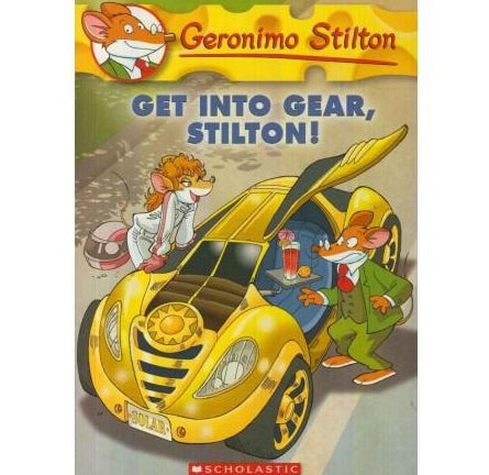 Get Into Gear Stilton by Geronimo Stilton