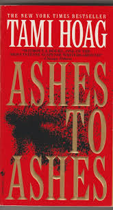 Ashes To Ashes (The New York Times Bestseller), By Tami Hoag