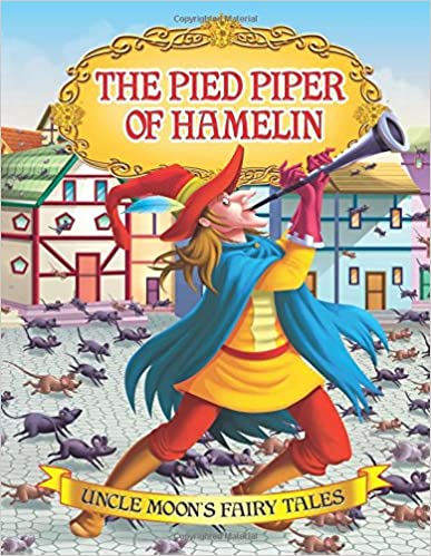 The Pied Piper of Hamelin (Uncle Moon's Fairy Tales) by Dreamland Publications