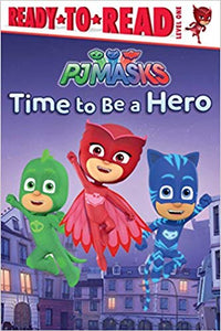 Time to Be a Hero (PJ Masks) by Daphne Pendergrass