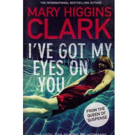 I have Got My Eyes on You by Mary Higgins Clark