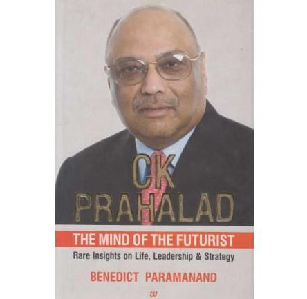C K Prahalad The Mind Of The Futurist by Benedict Paramanand