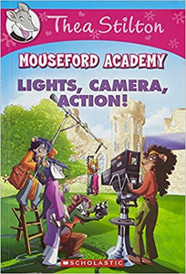 Thea Stilton Mouseford Academy #11: Lights Camera Action! by Thea Stilton