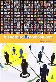 Friendship@Facebook.com, By Daya Kudari