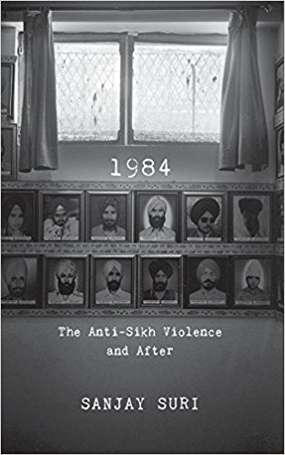 1984: The Anti-Sikh Riots and After by Sanjay Suri