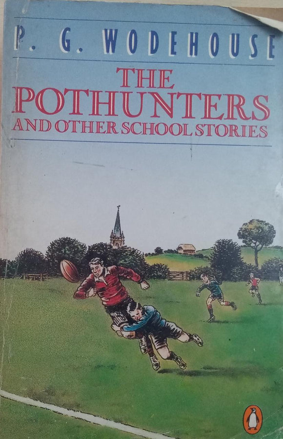 The Pothunters And Other School Stories by P.G.Wodehouse