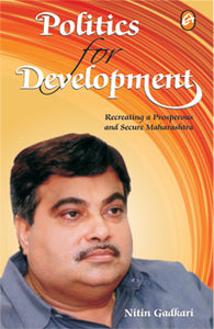 POLITICS FOR DEVELOPMENT by Nitin Gadkari
