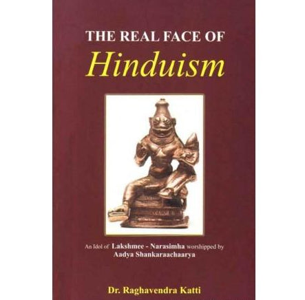 The Real Face Of Hinduism  by Dr Raghavendra Katti