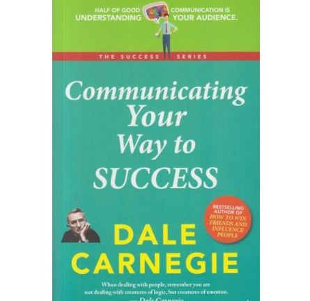 Communicating Your Way to Success  by Dale Carnegie