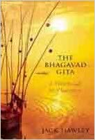 Bhagavad-Gita: A Walk Through for Westerners by Jack Hawley