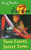 Three Cheers, Secret Seven (The Secret Seven #8) by Enid Blyton
