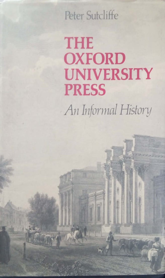 The Oxford University Press: An Informal History by Peter Sutcliffe