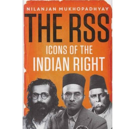 The RSS Icons of the Indian Right  by Nilanjan Mukhopadhyay